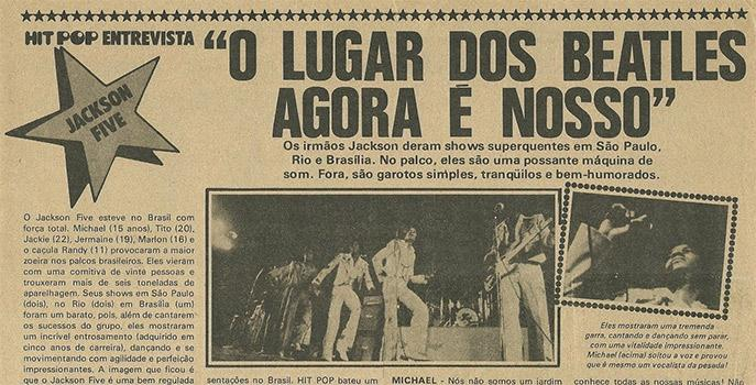 "Black and white photo. Part of a newspaper page shows an excerpt from the interview with the Jackson Five. Title written in large letters ""THE PLACE OF BEATLES IS NOW OUR"". In the subtitle, the phrase ""The Jackson brothers gave super hot shows in São Paulo, Rio and Brasilia. On stage, they are a powerful sound machine. Outside, they are simple, quiet and good-humored kids. "" Also appears a photo of the set dancing and another, in close, of the singer Michael Jackson singing."